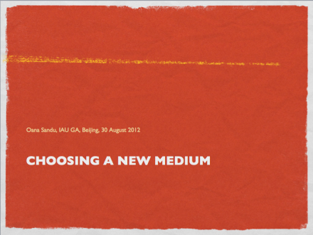 Choosing a new medium